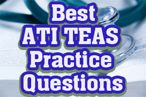 Best ATI TEAS Practice Questions