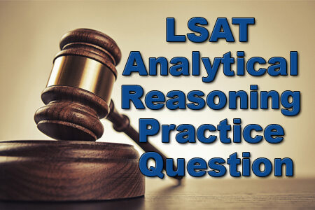LSAT Analytical Reasoning Practice Question