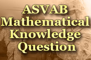 ASVAB Mathematical Knowledge Question