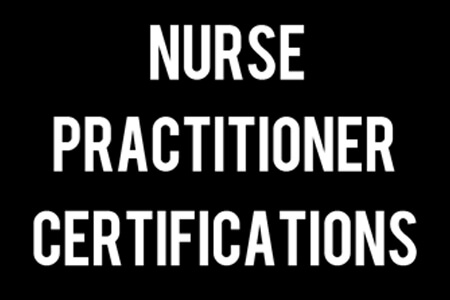 Nurse Practitioner Certifications [Infographic]
