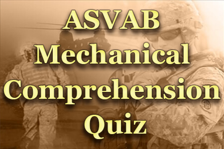 ASVAB Mechanical Comprehension Quiz