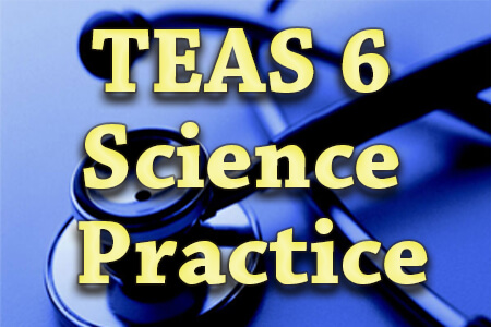 TEAS 6 Science Practice