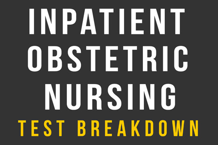 Inpatient Obstetric Nursing Certification Exam Outline [Infographic]
