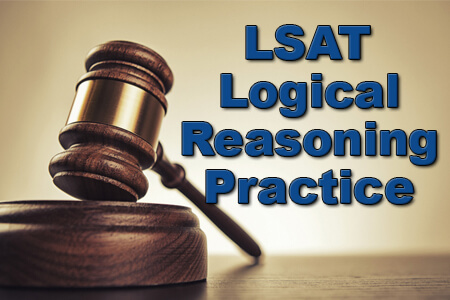LSAT Logical Reasoning Practice