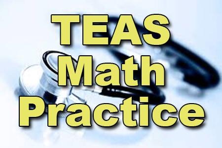 TEAS Math Practice