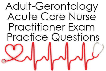 Adult-Gerontology Acute Care Nurse Practitioner Exam