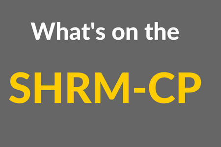 What's on the SHRM-CP Exam?