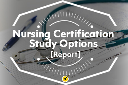Nursing Certification Study Options (Report)