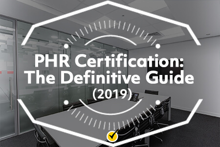 PHR Certification: The Definitive Guide (2019)