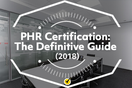 PHR Certification: The Definitive Guide (2018)