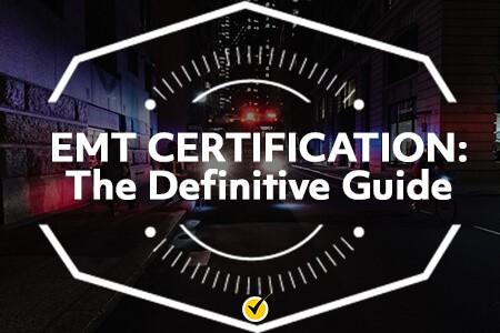 EMT Certification: The Definitive Guide