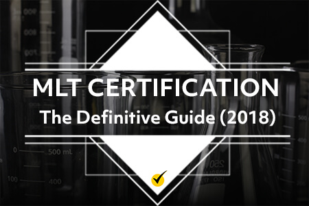 MLT Certification: The Definitive Guide (2018)