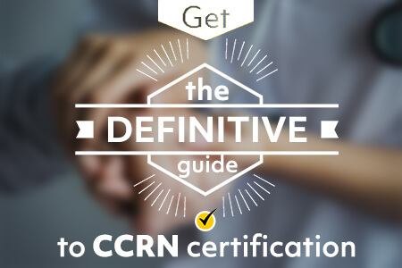 CCRN Certification: The Definitive Guide (2018)