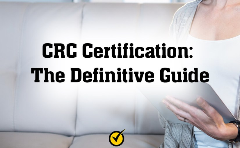 CRC Certification: The Definitive Guide