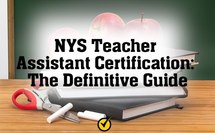 NYS Teacher Assistant Certification: The Definitive Guide