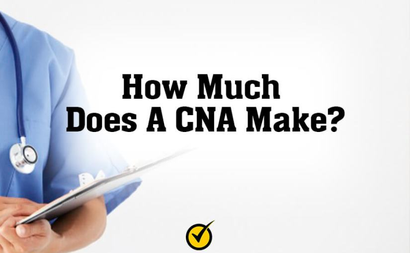 How Much Does A CNA Make?