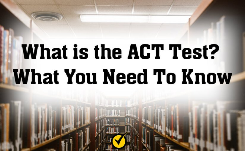 What is the ACT Test?