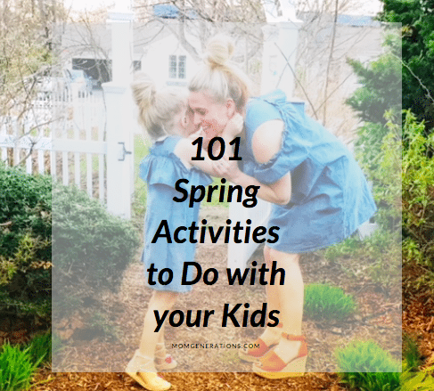 101 Spring Activities to Do with your Kids