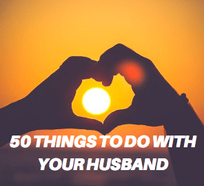 50 Things To Do with your Husband