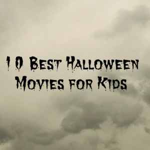 10 Best Halloween Movies for Kids