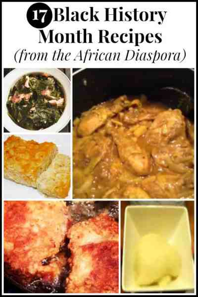 """17 Black History Month Recipes including African, Caribbean and southern """"soul food"""" favorites - Fufu, Curried Chicken, Fried Chicken, Collard Greens & More)"""