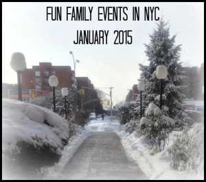 Fun Family Events in NYC – January 2015