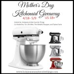 Mother's Day Kitchenaid Stand Mixer Giveaway – Ends May 9th!