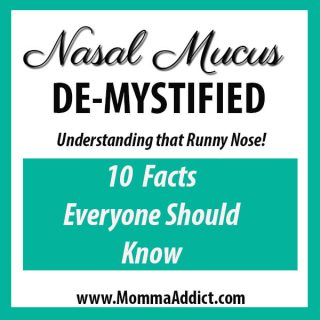 Dr. Momma provides education about the function and purpose of nasal mucous and highlights what to do when mucus causes health concerns.