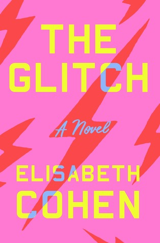 Book Review: The Glitch by Elisabeth Cohen