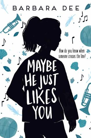 Must-Read MG Book: Maybe He Just Likes You by Barbara Dee
