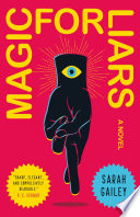 Magic For Liars by Sarah Gailey – Book Review