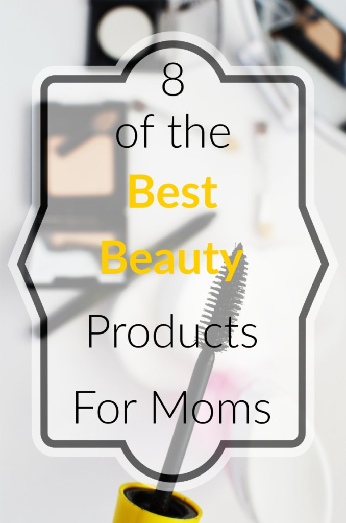 Best Beauty products- http://www.mommininapinch.com/8-of-the-best-beauty-products-for-moms/ #beauty #beautyproducts #beautytips