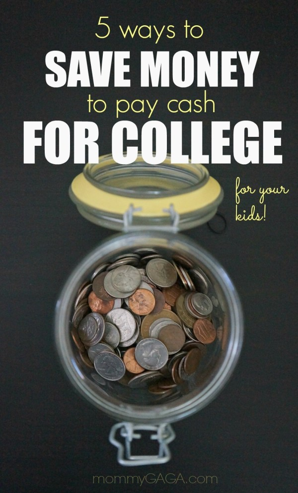 5 Ways to Save Money To Pay For College In Cash for Your Kids, Start Now!
