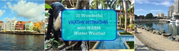 10 Wonderful Travel Destinations to Visit With Warm Weather in The Winter