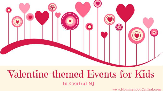 Valentine Themed Events For Kids Central Nj