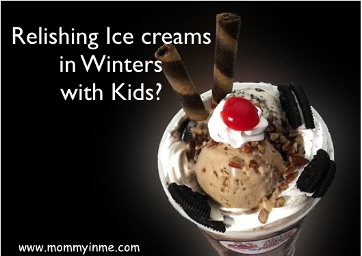 "Do you allow your kids to eat Ice cream in Winters? Well, It is the test of a parent to persuade a child to stay away from Ice cream. Be it in scorching summers or in the winters. And usually winters are associated with ""No Ice creams"", but a glance at these parlours and kids go wild to get one. So Read here ""5 Tips to reduce the chances of cold getting enhanced after eating Ice cream"""