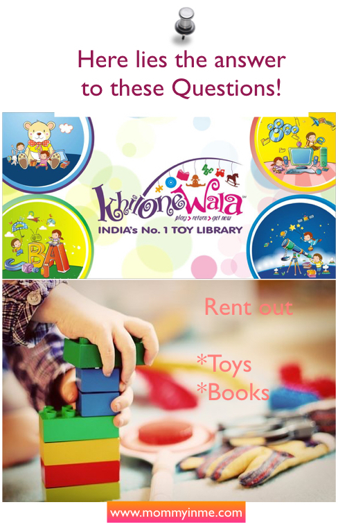 "From where to rent best toys and books in India : Hey Mama's and Papa's, have you succumbed to the ever increasing demand of kids for toys, games and colorful story books? Are you burning your pockets too frequently only to see kids getting bored in 10-15 days with their new games? Then you need to check on India's No.1 Toy Library ""Khilonewala""! Read on a ""must-have"" service for Parents and Kids right now. An answer to - Where to rent toys and books in India"
