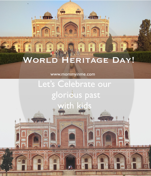 Celebrating World heritage day with kids on April 18. India has ample history, monuments, sites, let us cherish our glorious past and involve kids in knowing their rich history. #India #heritage #TajMahal #mughalgardens #Unesco #worldheritageday