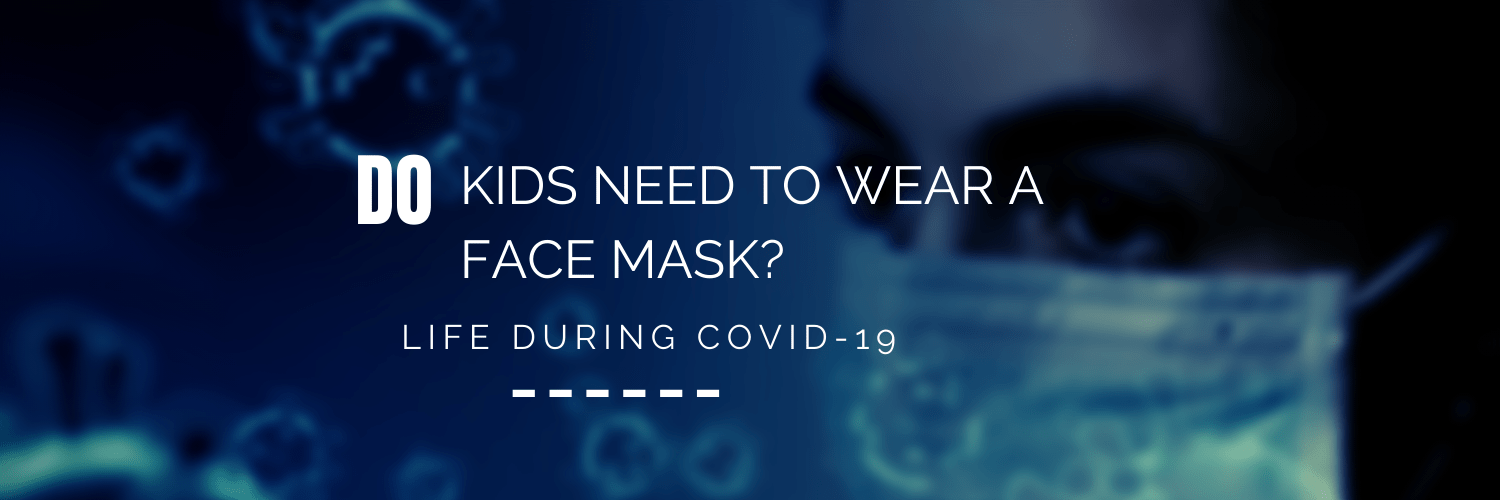 Should children wear face masks due to COVID-19?