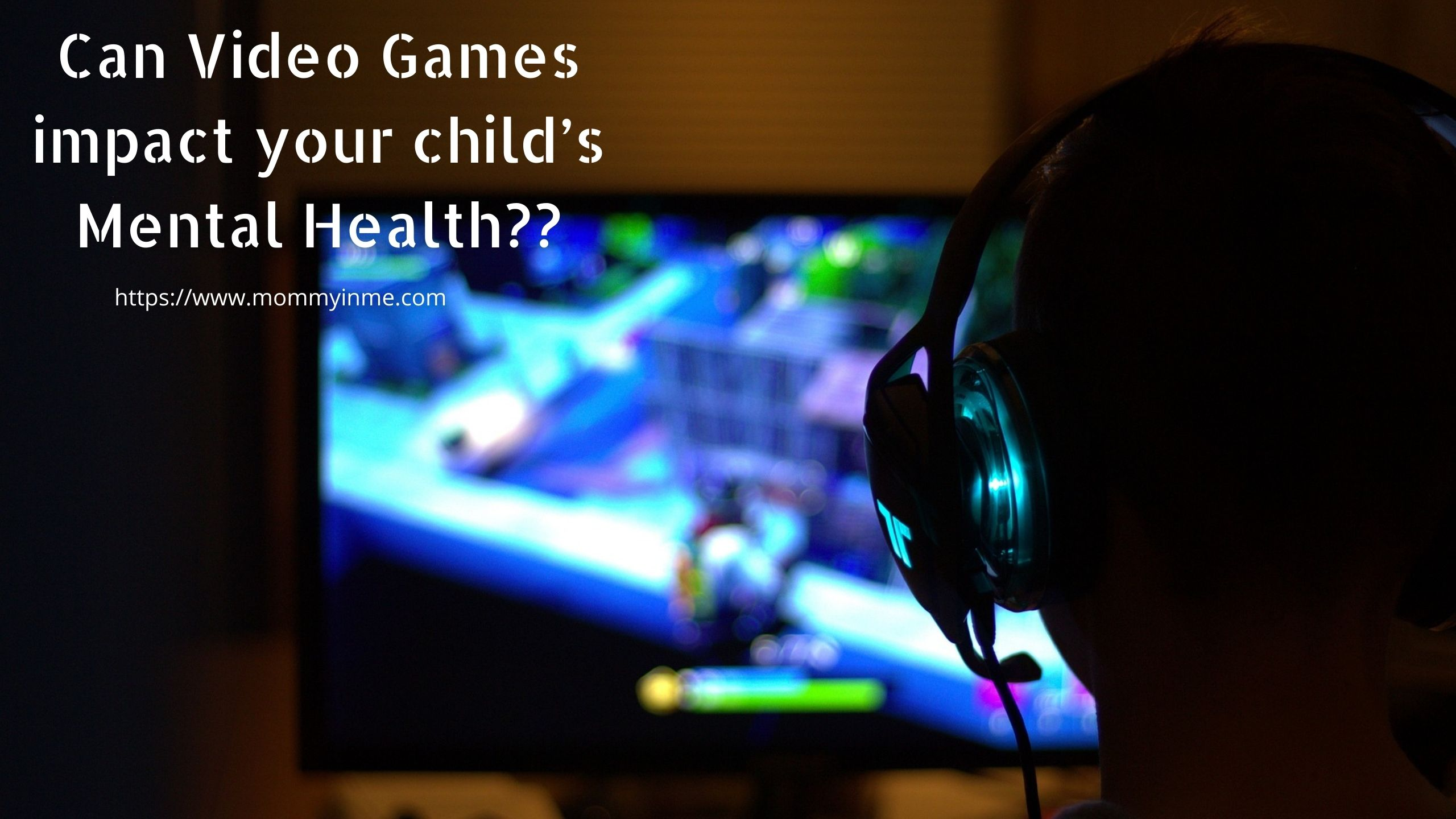 How Video Games Impact Your Child's Mental Health?