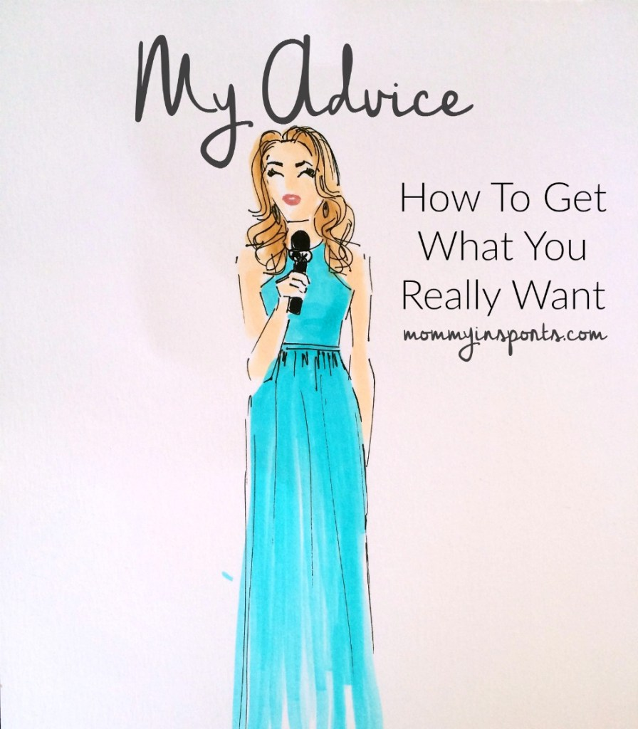 my advice - how to get what you really want