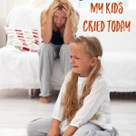 The 30 Reasons My Kids Cried Today