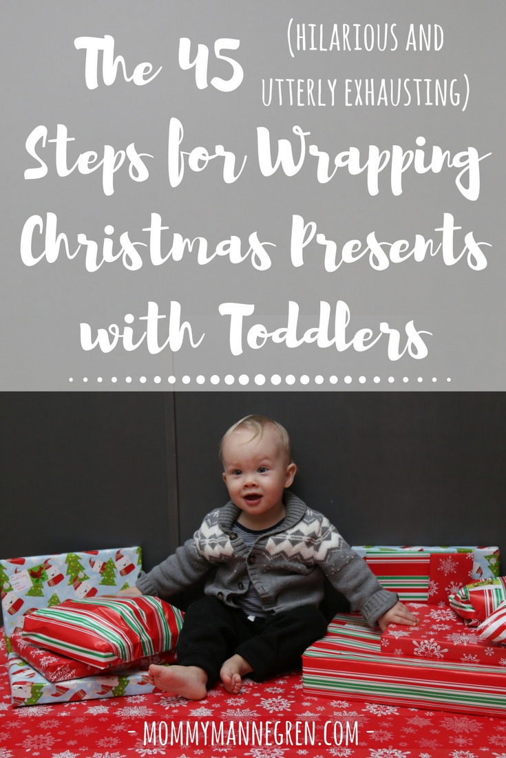 45 Exhausting Steps to Wrapping Presents with a Toddler