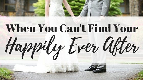 "Our ""happily ever after"" doesn't always look like what we thought it would"