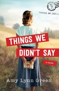 Cover image of Things We Didn't Say novel by Amy Lynn Green