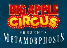 Big Apple Circus Metamorposis