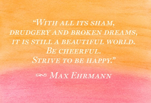 Max Ehrmann-Life quote
