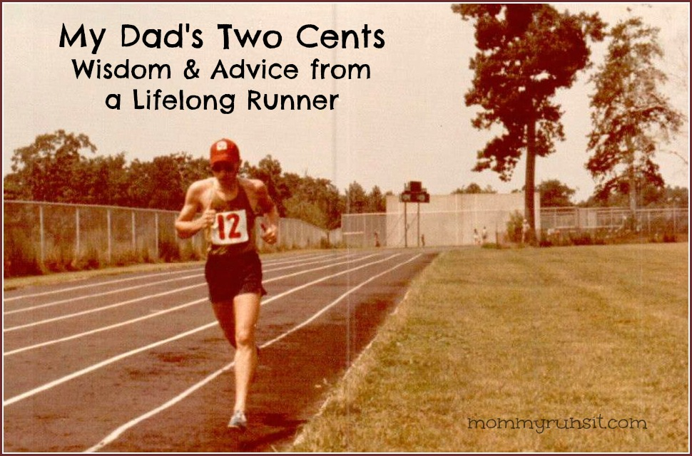 My Dad's Two Cents: Managing Your Running/Life Balance