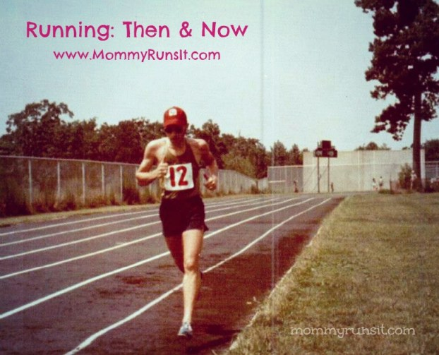 My Dad's Two Cents | Running: Then & Now | Mommy Runs It