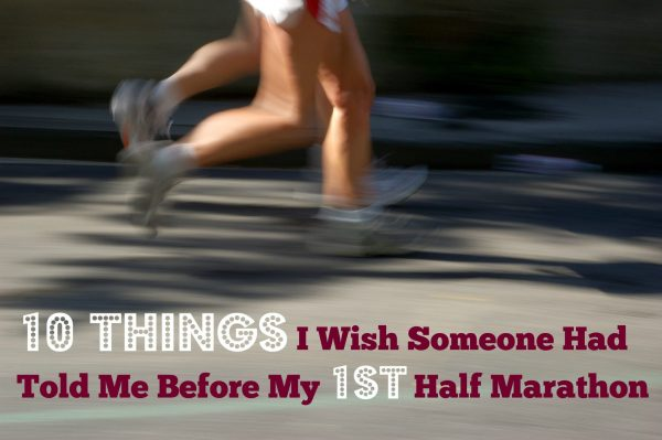 10 Things I Wish Someone Had Told Me Before My First Half Marathon | Mommy Runs It #running